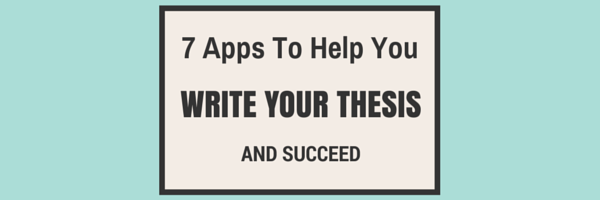 Apps To Help You Write Your Thesis  Elite Editing The Drafting Phase