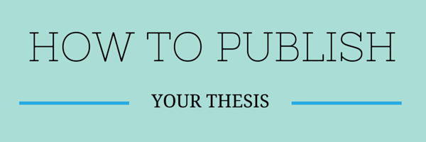 How to Publish Your Thesis