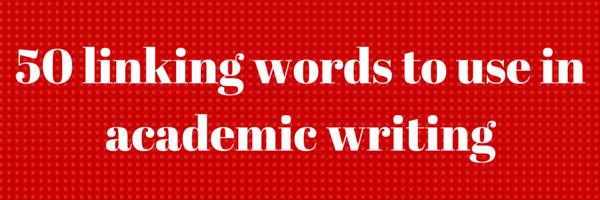 linking words to use in academic writing  elite editing